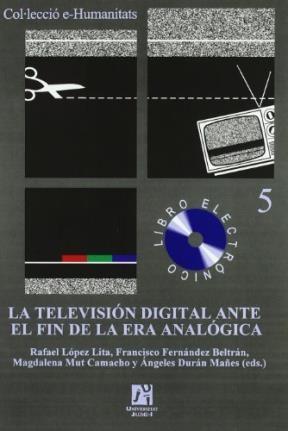 Papel LA TELEVISION DIGITAL ANTE EL FIN DE LA ERA