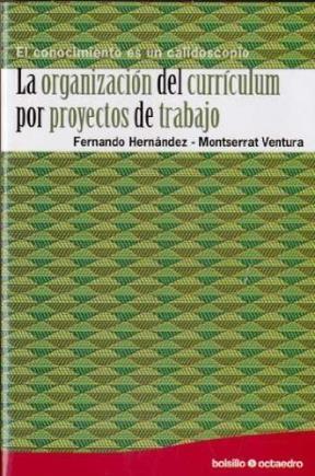 Papel LA ORGANIZACION DEL CURRICULUM POR PROYECTOS DE TRABAJO