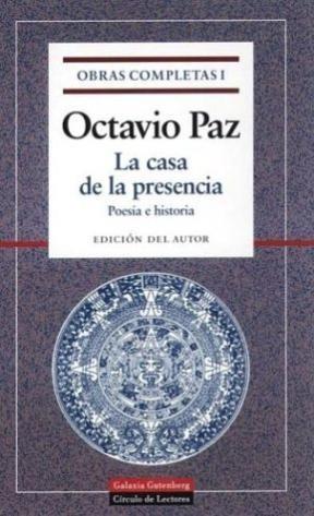 Papel OBRAS COMPLETAS I (PAZ OCTAVIO) CASA DE LA PRESENCIA / POESIA E HISTORIA (OPERA MUNDI)