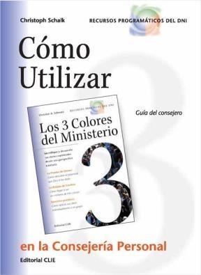 E-book Cómo Utilizar Los Tres Colores Del Ministerio En La Consejería Personal