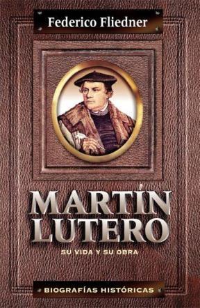 E-book Martín Lutero: Su Vida Y Su Obra