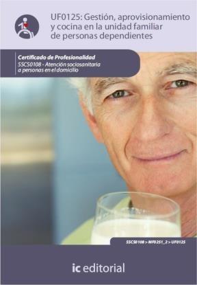 E-book Gestión, Aprovisionamiento Y Cocina En La Unidad Familiar De Personas Dependientes