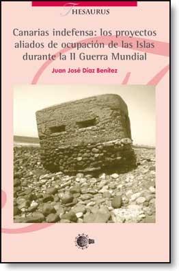 E-book Canarias Indefensa: Los Proyectos Aliados De Ocupación De Las Islas Durante La Segunda Guerra Mundial