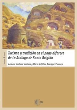E-book Turismo Y Tradicion En El Pago Alfarero De La Atalaya De Santa Brigida