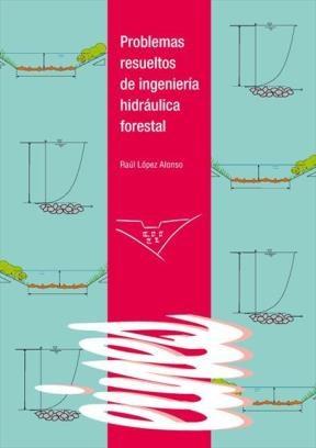 E-book Problemas Resueltos De Ingeniería Hidráulica Forestal