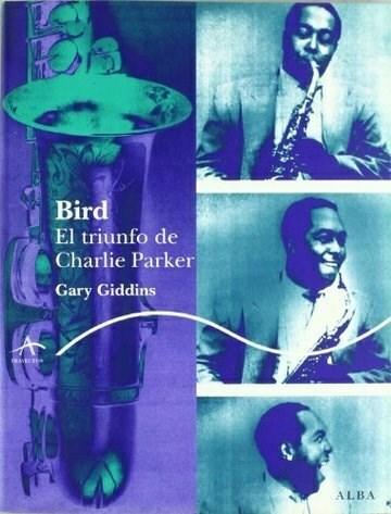 LIBRO BIRD EL TRIUNFO DE CHARLIE PARKER