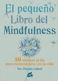 Papel PEQUEÑO LIBRO DEL MINDFULNESS (COLECCION SALUD PSICOEMOCIONAL) (BOLSILLO)