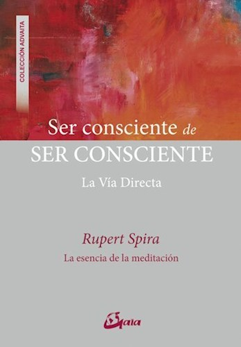 Libro Ser Consciente De Ser Consciente