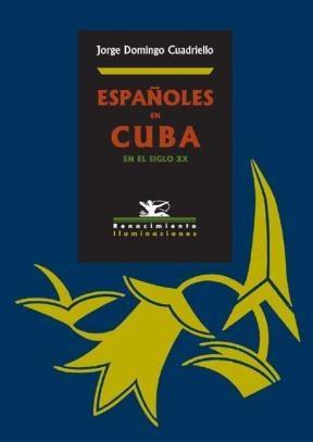 E-book Españoles En Cuba En El Siglo Xx