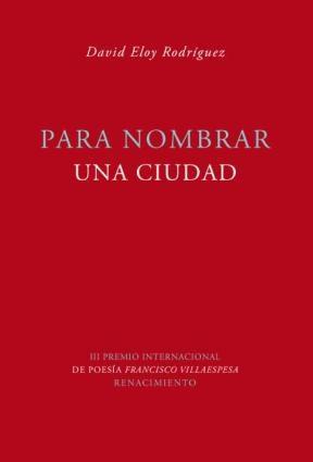 E-book Para Nombrar Una Ciudad. Iii Premio Internacional De Poesía Francisco Villaespesa
