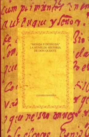 Papel Monda y desnuda: La humilde historia de Don Quijote