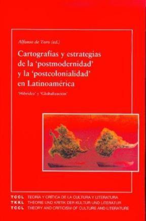 Papel Cartografías y estrategias de la 'postmodernidad' y la 'postcolonialidad' en Latinoamérica