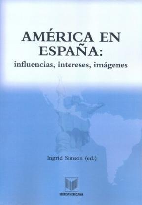 Papel América en España: influencias, intereses, imágenes
