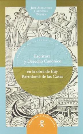 Papel Escritura y Derecho Canónico en la obra de fray Bartolomé de las Casas