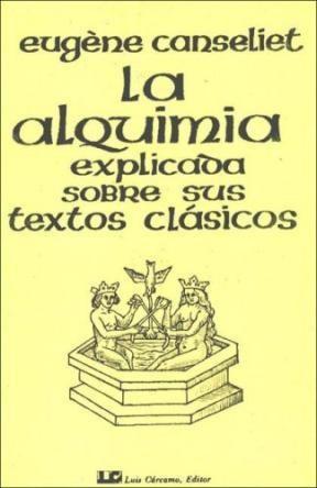 Libro La Alquimia Explicada Sobre Sus Textos Clasicos
