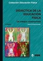 Papel DIDACTICA DE LA EDUCACION FISICA . ENFOQUE CONSTRUCTIVISTA