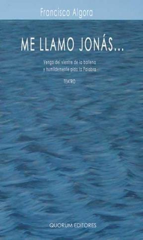 E-book Me Llamo Jonás... Vengo Del Vientre De La Ballena Y Humildemente Pido La Palabra