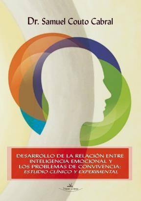 E-book Desarrollo de la relación entre inteligencia emocional y los problemas de convivencia: estudio clinico y experimental.
