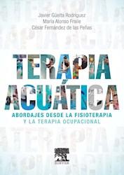 Papel Terapia Acuática: Abordajes Desde La Fisioterapia Y La Terapia Ocupacional
