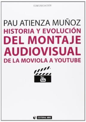Papel Historia Y Evolución Del Montaje Audiovisual