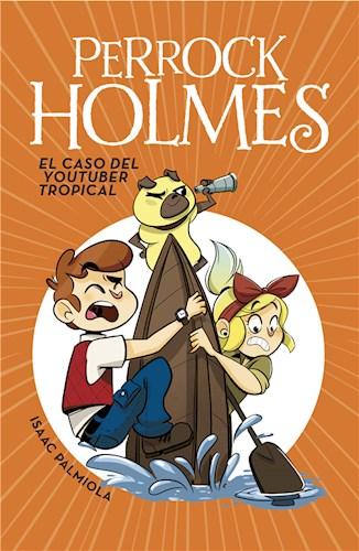 E-book El Caso Del Youtuber Tropical (Serie Perrock Holmes 6)