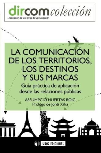 Papel La Comunicacion De Los Territorios Los Destinos