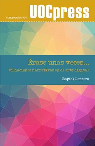 E-book Érase Unas Veces: Filiaciones Narrativas En El Arte Digital
