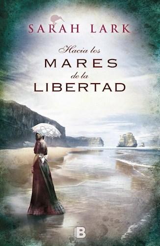 Papel HACIA LOS MARES DE LA LIBERTAD (TRILOGIA DEL ARBOL KAURI 1) (RUSTICA)