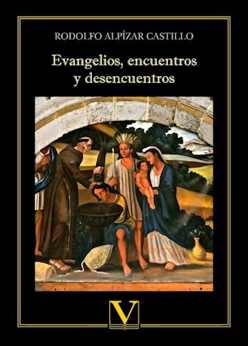 Libro Evangelios, Encuentros Y Desencuentros