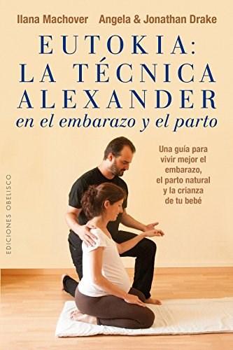 Libro Eutokia  La Tecnica Alexander En El Embarazo Y El Parto