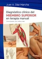 Papel Diagnóstico Clínico Del Miembro Superior En Terapia Manual: Cintura Escapular, Codo, Muñeca Y Mano