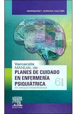 Varcarolis Manual De Planes De Cuidado En Enfermería Psiquiátrica Por Halter Margaret Jordan 9788491134732 Journal