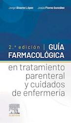 Papel Guía Farmacológica En Tratamiento Parenteral Y Cuidados De Enfermería Ed.2