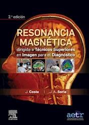 E-book Resonancia Magnética Dirigida A Técnicos Superiores En Imagen Para El Diagnóstico