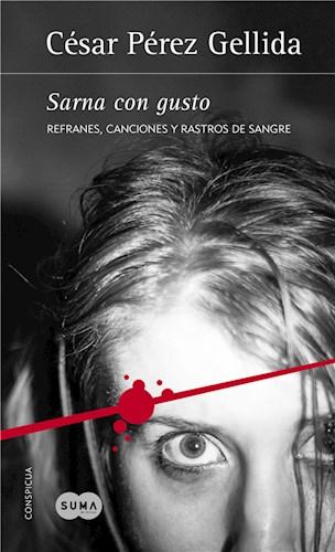 E-book Sarna Con Gusto (Refranes, Canciones Y Rastros De Sangre 1)