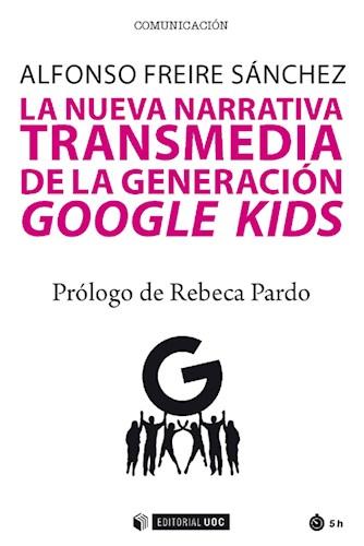 E-book La Nueva Narrativa Transmedia De La Generación Google Kids