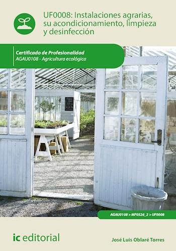 Papel Instalaciones Agrarias, Su Acondicionamiento, Limpieza Y Desinfección. Agau0108 - Agricultura Ecológ