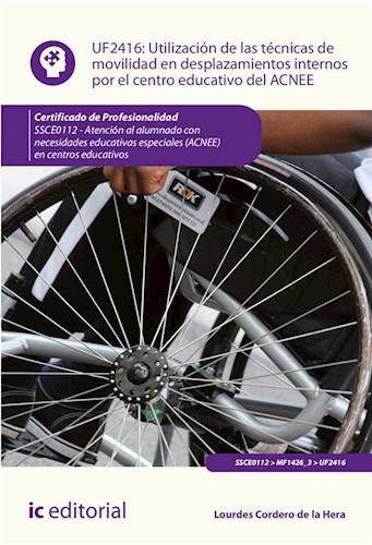 Papel Utilización De Las Técnicas De Movilidad En Desplazamientos Internos Por El Centro Educativo Del Acn