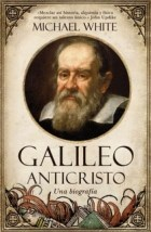 Papel GALILEO ANTICRISTO UNA BIOGRAFIA