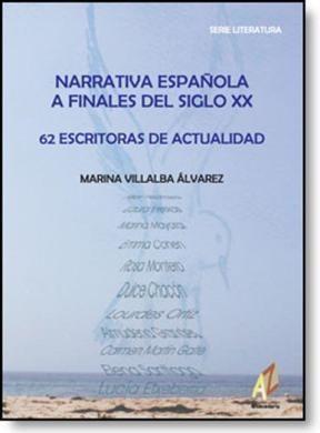 E-book Narrativa Española A Finales El Siglo Xx : 62 Escrituras De Actualidad