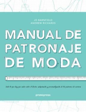 Libro Manual De Patronaje De Moda : Todo Lo Que Hay Que Saber Sobre El Diseño