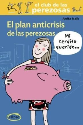 Libro El Plan Anticrisis De Las Perezosas