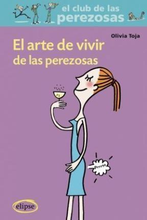 Libro El Arte De Vivir De Las Perezosas