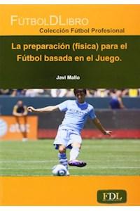 Papel La Preparacion Fisica Para El Futbol Basada En El Juego