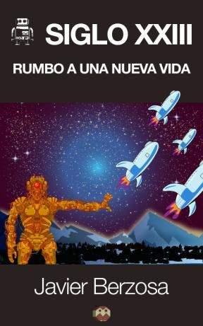 E-book Siglo Xxiii. Rumbo A Una Nueva Vida
