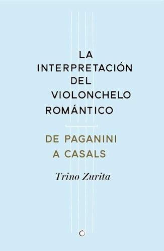 Libro La Interpretacion Del Violonchelo Romantico