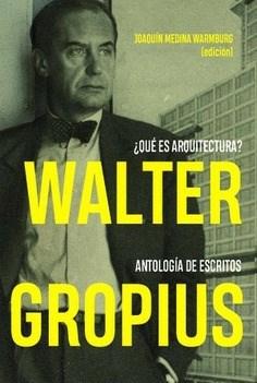 Libro Walter Gropius , Que Es La Arquitectura ?
