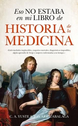 Libro Eso No Estaba En Mi Libro De Historia De La Medicina