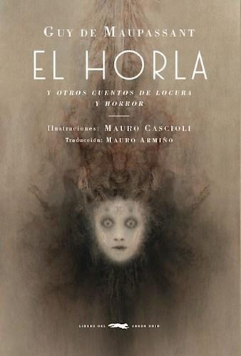 Libro El Horla Y Otros Cuentos De Locura Y Horror