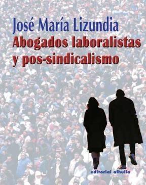 E-book Abogados Laboralistas Y Post-Sindicalismo